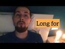 Long... for? | Lynchie English