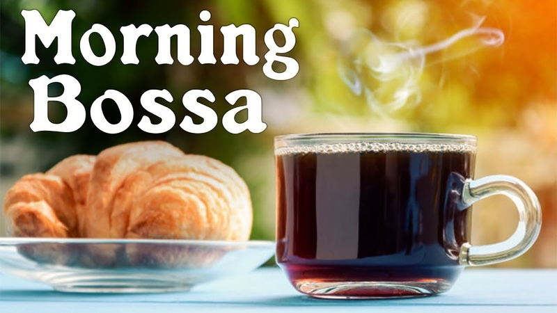 Morning Bossa Nova Jazz - Relaxing Background Instrumental Music - Music to Work, Study,Relax
