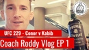 UFC 229 Conor v Khabib - Coach Roddy Vlog Episode 1