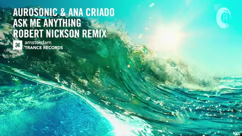VOCAL TRANCE_ Aurosonic Ana Criado - Ask Me Anything (Robert Nickson Remix) LY