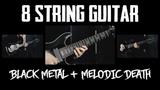 8 String Guitar + Black Metal + Melodic Death feat. K.I.R.
