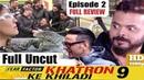 "KHATRON KE KHILADI"" REVIEW FULL EPISODE 2 REVIEW ROHIT SHETTY BY DABANGG SINGH"
