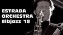 Estrada Orchestra - Full Performance at Elbjazz 2018