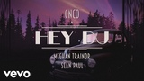 CNCO & Meghan Trainor Feat. Sean Paul - Hey DJ (Lyric Video)