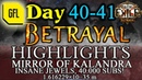 Path of Exile 3.5: BETRAYAL DAY 40-41 Highlights MIRROR OF KALANDRA, 40.000 SUBSCRIBERS