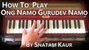 How to play Ong Namo Gurudev Namo by Snatam Kaur on Harmonium