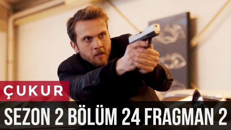 Çukur 2.Sezon 24.Bölüm 2.Fragman