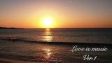 Спокойная музыка Ver.1 Love is music Ver.1