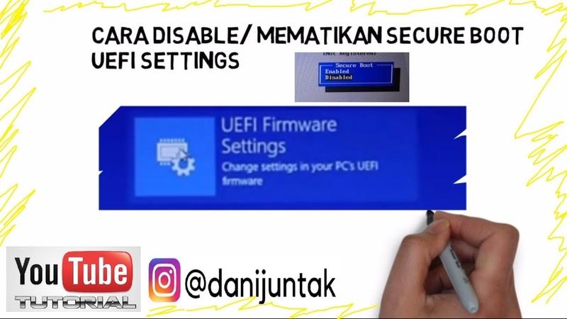 Cara Mudah Disable Secure Boot UEFI Setting pada Windows 8,10