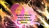 Agents of Discord - Brony Anthem (Corpulent Cartel Remix)