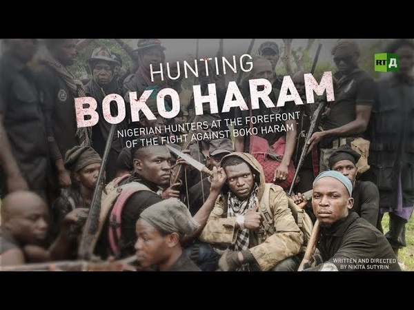 Hunting Boko Haram Fed up Nigerian Adamawa hunters take on Islamic terrorists