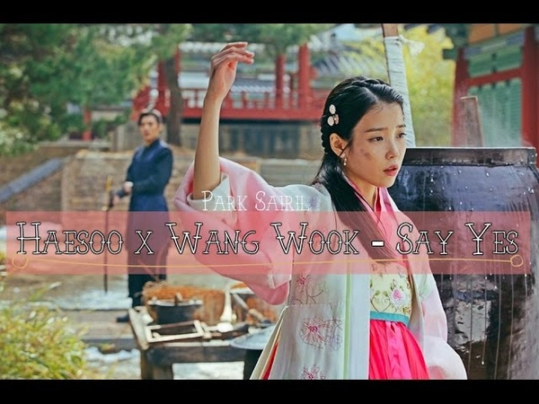 Hae Soo x Wang Wook (달의 연인 - 보보경심 려) Loco Punch-Say Yes