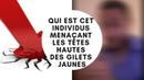 CHOC URGENT MENACES ET INTIMIDATIONS SUR LES LEADERS DES GILETS JAUNES EST CET INDIVIDUS