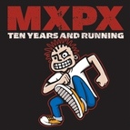 MxPx альбом 10 Years And Running