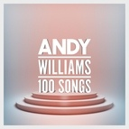 Andy Williams альбом 100 Songs