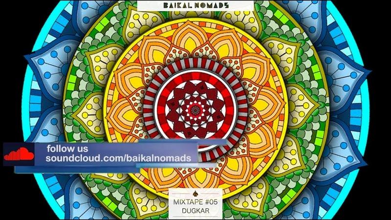Baikal Nomads - Mixtape 05 by Dugkar Downtempo / Cumbia / Ethno / Electronic / Music