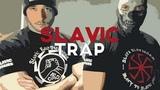 Slavic Trap Music Slavic Patriot
