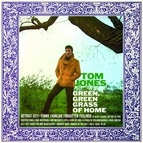Tom Jones альбом Green, Green Grass Of Home