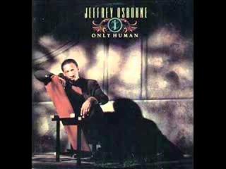 Jeffrey Osborne - Only Human