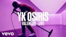 YK Osiris - Valentine Live Vevo DSCVR