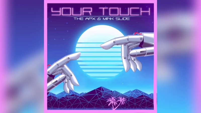The APX feat. Mink Slide - Your Touch (Audio)