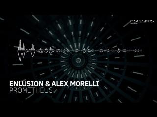 Enlusion & Alex Morelli - Prometheus [In Sessions]