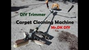 HOMEMADE DIY Trimmer Carpet Cleaning Machine / DIY 2018