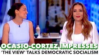 Ocasio-Cortez Impresses 'The View' With Democratic Socialism