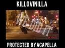 KilloVinilla - We did it Protected be Acapella