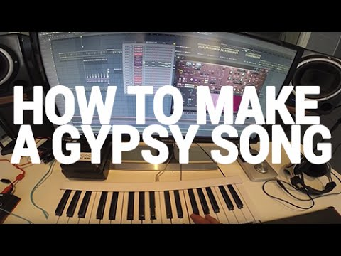 How To Make A Gypsy Song