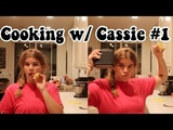 COOKING WITH CASSIE #1