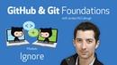 Ignore • GitHub Git Foundations