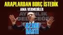 Erdoğan İslam Ülkelerine Azarı Bastı Borç İstedik Ama Vermediniz