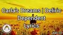 Carla's Dreams | Deliric - Dependent ( Versuri|Lyrics )