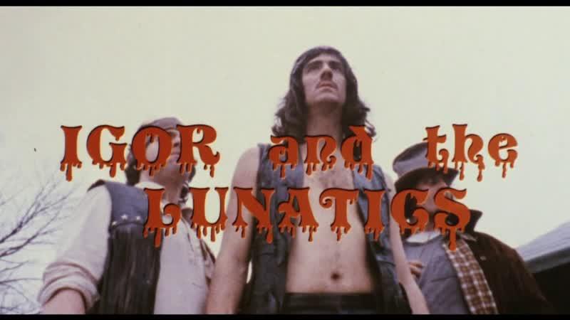 Igor and the Lunatics (1985) dir. W.J. Parolini