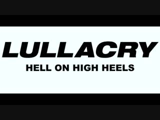 Lullacry - Hell On High Heels - feat. Tanya Kemppainen