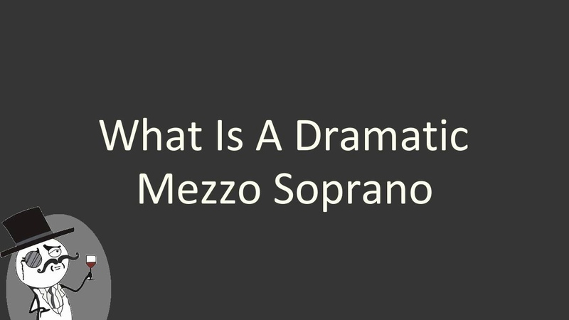 What is a dramatic mezzo soprano