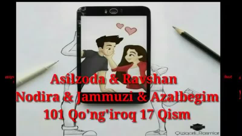 [v-s.mobi]Asilzoda Ravshan Nodira Jammuzi Azalbegim 101 Qongiroq 17 Qism.mp4