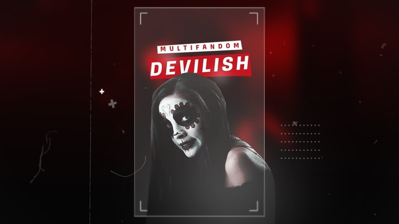 ►MULTIFANDOM | DEVILISH