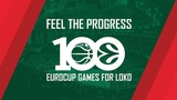 Feel The Progress. 100 Eurocup games for Loko