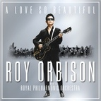 Roy Orbison альбом A Love So Beautiful: Roy Orbison & The Royal Philharmonic Orchestra