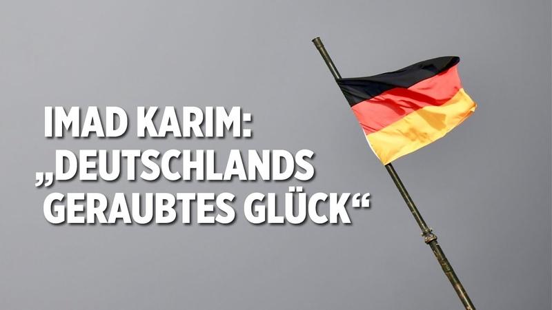 """Imad Karim: """"Deutschlands geraubtes Glück"""""""