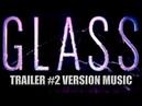 GLASS Trailer 2 Music Version UNBREAKABLE Movie Sequel SPLIT Theme Song
