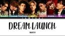 [CORRECT] WAYV - 'DREAM LAUNCH' LYRICS COLOR CODED [CHN/ROM/ENG]