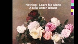 Leave Me Alone - NOTHING ( New Order Cover)