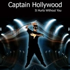 Captain Hollywood Project альбом It Hurts with You
