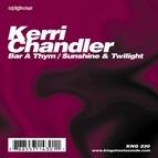 Kerri Chandler альбом Bar A Thym / Sunshine & Twilight