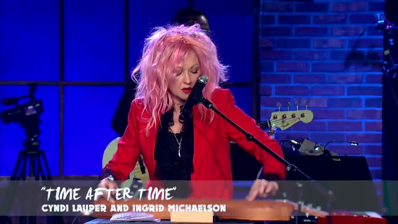 Cyndi Lauper Ingrid Michaelson -Time After Time