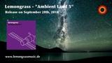 Lemongrass - Ambient Land 5 (Album Trailer)