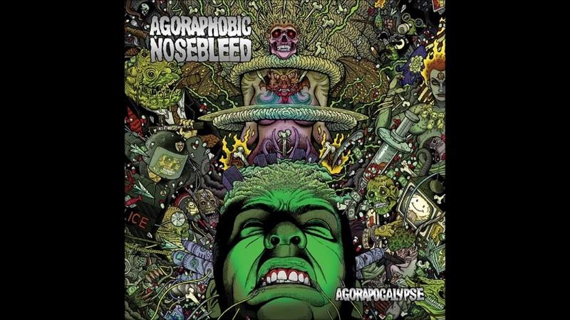 Agoraphobic Nosebleed - Agorapocalypse (Full Album) 2009